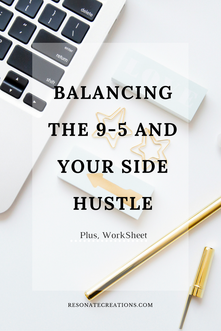 Balancing the 9-5 and Side Hustle
