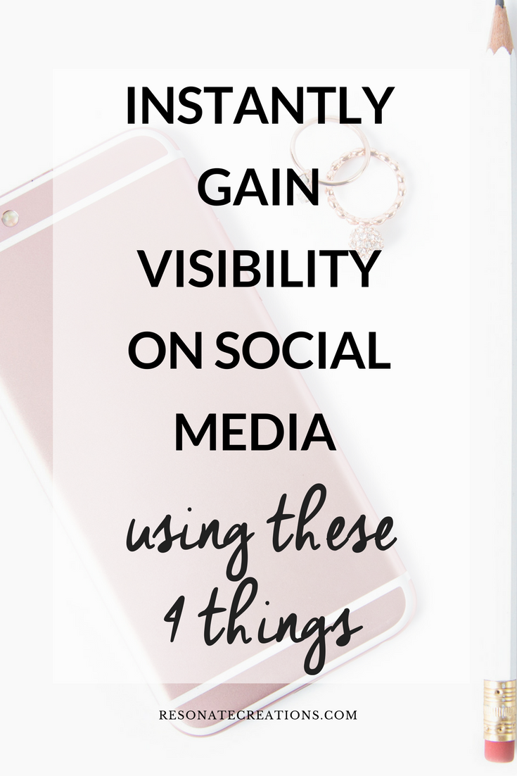 instantly gain visibility on social media using these 4 things