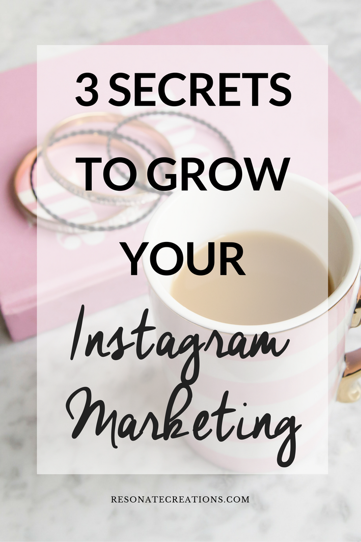 3 secrets to grow your instagram marketing