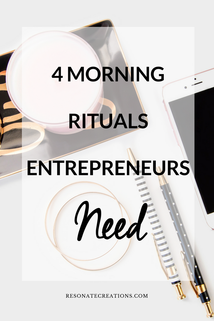 4 morning rituals entrepreneurs need
